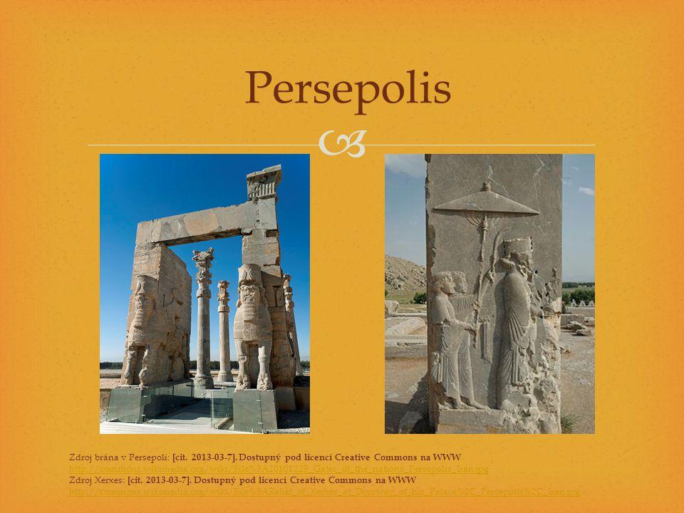 Persepolis Zdroj brána v Persepoli: [cit. 2013-03-7]. Dostupný pod licencí Creative Commons na WWW.